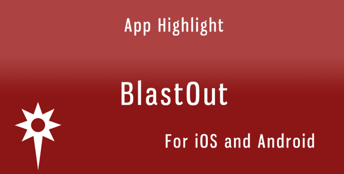 BlastOut App Highlight